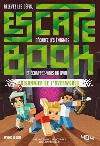 Escape book - Minecraft : prisonnier de l'overworld